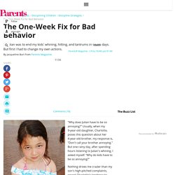 The One-Week Fix for Bad Behavior