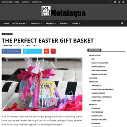 The Perfect Easter Gift Basket