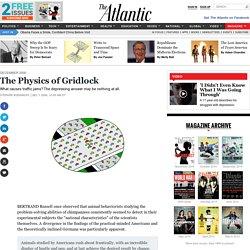 The Physics of Gridlock - The Atlantic