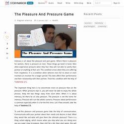 The Pleasure And Pressure Game
