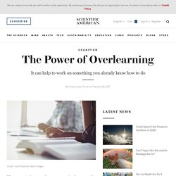 The Power of Overlearning