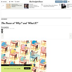 The Power of 'Why?' and 'What If?'