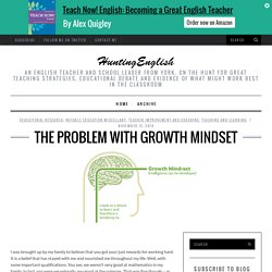 The Problem with Growth Mindset