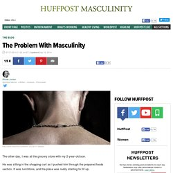The Problem With Masculinity