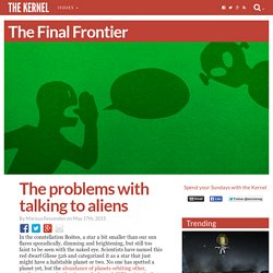 The problems with talking to aliens