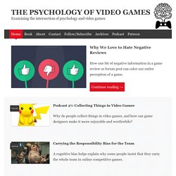 The Psychology of Video Games