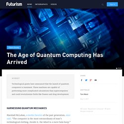 The Age of Quantum Computing Has Arrived