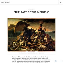"""The Raft of the Medusa"" – Art A Fact"