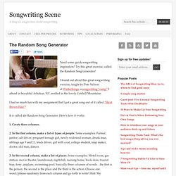 "Songwriting Exercise: The ""Random Song Generator"" - Songwriting Scene"