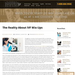 The Reality About IVF Mix-Ups