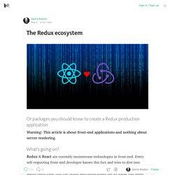 The Redux ecosystem