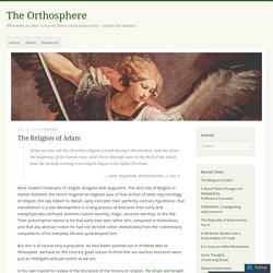 The Religion of Adam – The Orthosphere