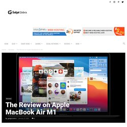 The Review on Apple MacBook Air M1