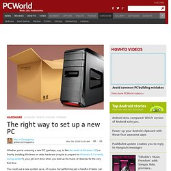 ▶ The right way to set up a new PC