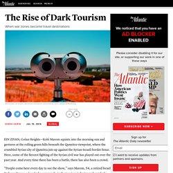 The Rise of Dark Tourism - Debra Kamin