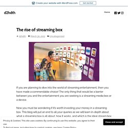 The rise of streaming box