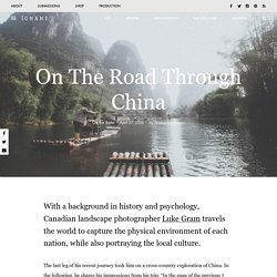 On The Road Through China – iGNANT.de