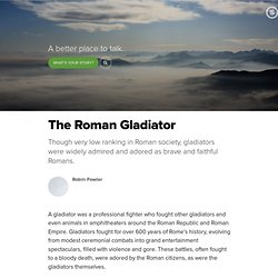 The Roman Gladiator: The Rock Star of the Roman Empire