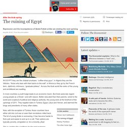 Egypt, like so much of the Arab world, is a powder keg. It might soon explode