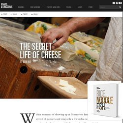 The Secret Life of Cheese