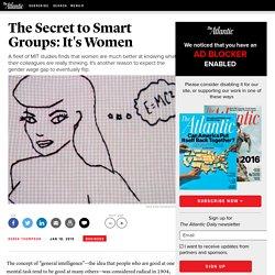 The Secret to Smart Groups Isn't Smart People—It's Women