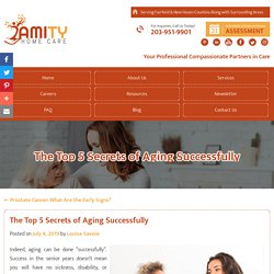 The Top 5 Secrets of Aging Successfully