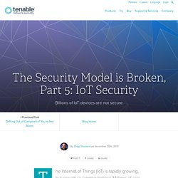 The Security Model is Broken, Part 5: IoT Security
