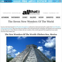 The Seven New Wonders Of The World | All That Is Interesting