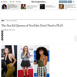 The Sex-Ed Queens of YouTube Don't Need a Ph.D.