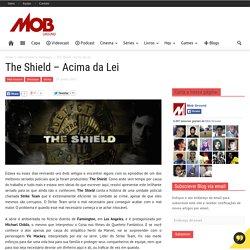 The Shield - Acima da Lei