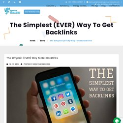 The Simplest (EVER) Way To Get Backlinks