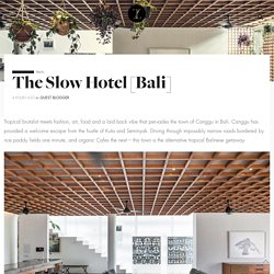 The Slow Hotel [Bali]