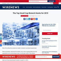 The Top Small Cap Biotech Stocks for 2019