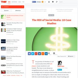 The ROI of Social Media: 10 Case Studies