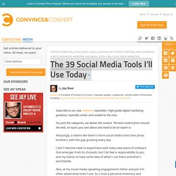 The 39 Social Media Tools I'll Use Today