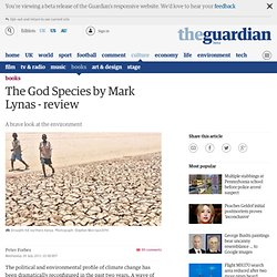 The God Species by Mark Lynas - review | Books