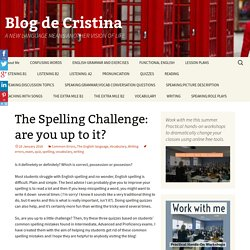 The Spelling Challenge: are you up to it?