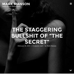 """The Staggering Bullshit of """"The Secret"""""""