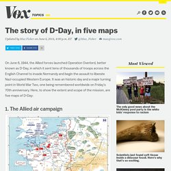 The story of D-Day, in five maps