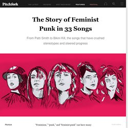 The Story of Feminist Punk in 33 Songs
