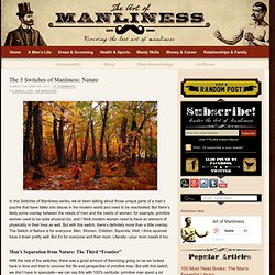 The 5 Switches of Manliness: Nature