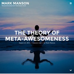 The Theory of Meta-Awesomeness