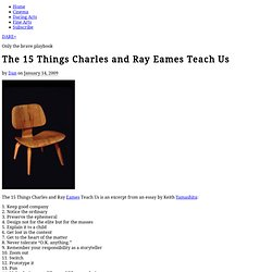 The 15 Things Charles and Ray Eames Teach Us | DARE+
