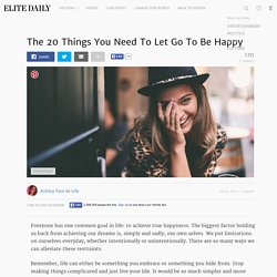 The 20 Things You Need To Let Go To Be Happy
