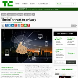 The IoT threat to privacy