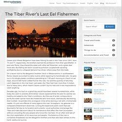 The Tiber River's Last Eel Fishermen