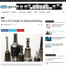 The A To Z Guide To Diamond Drilling