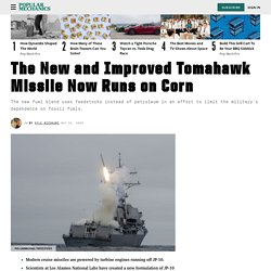 The Tomahawk Missile Now Runs on Corn