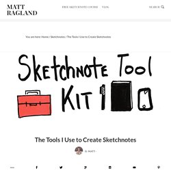 The Tools I Use to Create Sketchnotes