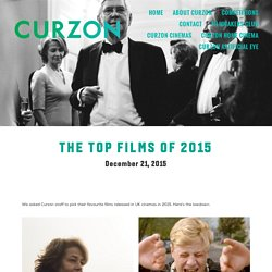 The Top Films of 2015 — Curzon Blog